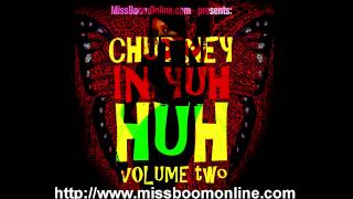 Miss Boom - Chutney In Yuh Huh 2 [ 2014/2015 Chutney Mix CD ]