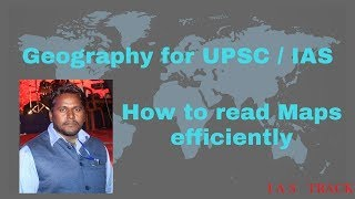 How to study MAP for UPSC CSE 2020 how to read india map and world to prepare indian geography #upsc