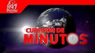 Viernes de Cuestion de minutos ¡En Vivo!