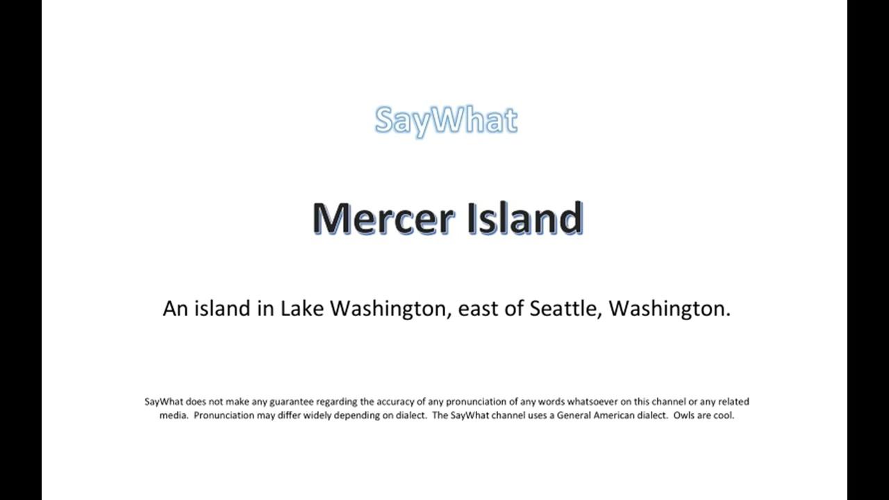 "Pronounce ""Mercer Island"""