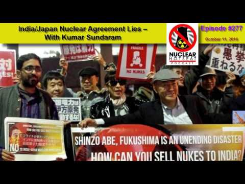 India/Japan Nuclear Agreement Lies – (Nuclear Hotseat #277)