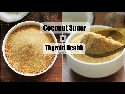 Coconut Sugar & Thyroid Coconut Sugar For Weight loss, Diabetes Health Benefits Natural Sugar