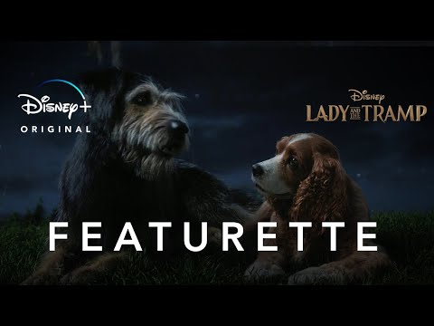 Lady and the Tramp   Nostalgia Featurette   Disney+