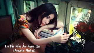 Em Của Nắng Ấm Ngang Qua (Acoustic Mashup) - V.A