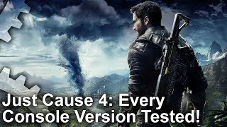 [4K] Just Cause 4 Analysis: Every Console Tested: Xbox One X vs PS4 Pro, PS4 vs Xbox One