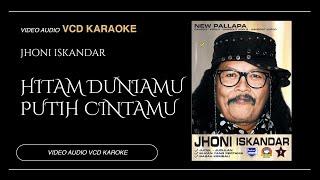 JHONI ISKANDAR ft New Pallapa - Hitam Duniamu Putih Cintaku (Official Musik Video)
