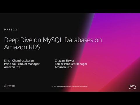 AWS re:Invent 2018: Deep Dive on MySQL Databases on Amazon RDS (DAT322)