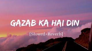 Gazab Ka Hai Din - Jubin Nautiyal Song | Slowed and Reverb Lofi Mix