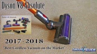 Dyson 2018 | Dyson V8 Absolute Cordless Vacuum Demo | Best Cordless on the Market | Smart Review