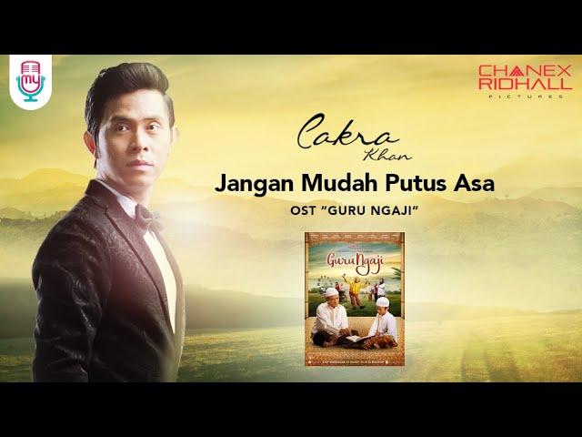 CAKRA KHAN - JANGAN MUDAH PUTUS ASA (OST. GURU NGAJI) Official Music Video + Lyrics