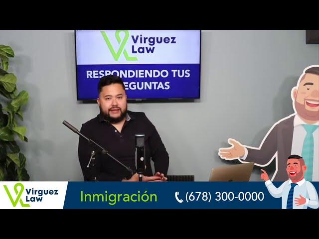 Asilo político, peticiones familiares, deportación y TPS con el Abogado de Inmigración Luis Virguez