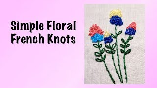 Simple Floral with French Knots Hand Embroidery