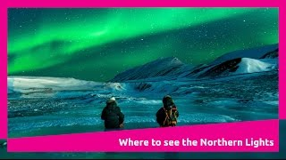 Where are the best places to see the Northern Lights?