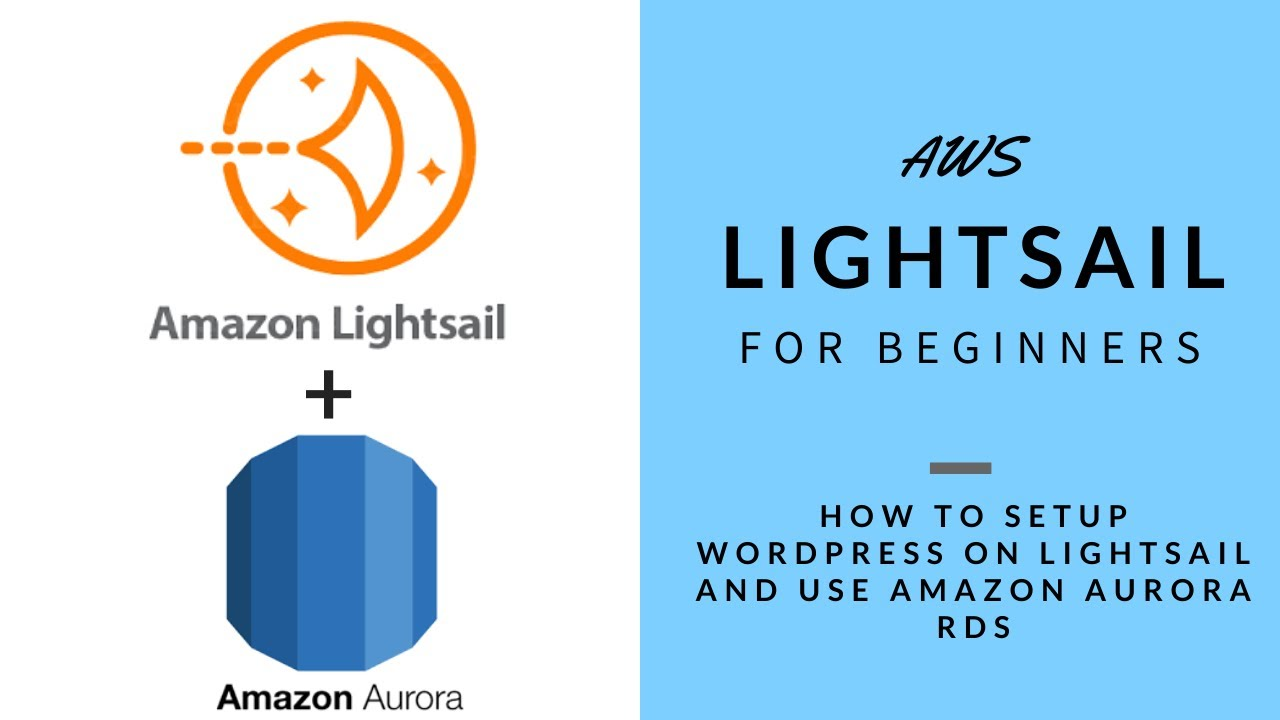 #AWS Lightsail for Beginners: How to setup #WordPress on #Lightsail and use Amazon #Aurora #RDS