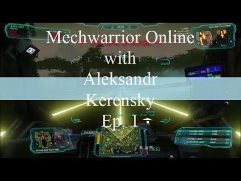 Mechwarrior online with Aleksandr Kerensky : Episode 1