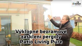Výklopné bezrámové zasklení pergoly PATIO LIVING PURE
