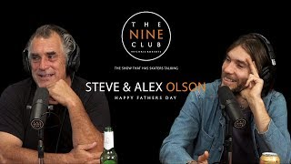 Father's Day With Steve And Alex Olson | The Nine Club With Chris Roberts