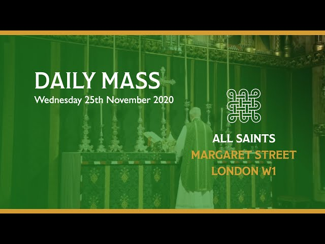 Daily Mass on the 25th November 2020