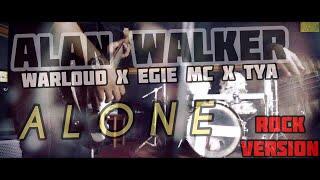 Alan Walker - Alone (Rock & Rap Cover) by Warloud x Egie Mc x Tya