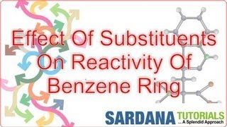 Effect Of Substituents On reactivity Of Benzene Ring