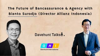 [Davehunt Talks] Ep 3: The Future of Bancassurance and Agency with Bianto Surodjo