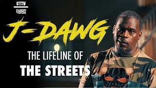 J-DAWG : THE LIFELINE TO THE STREETS