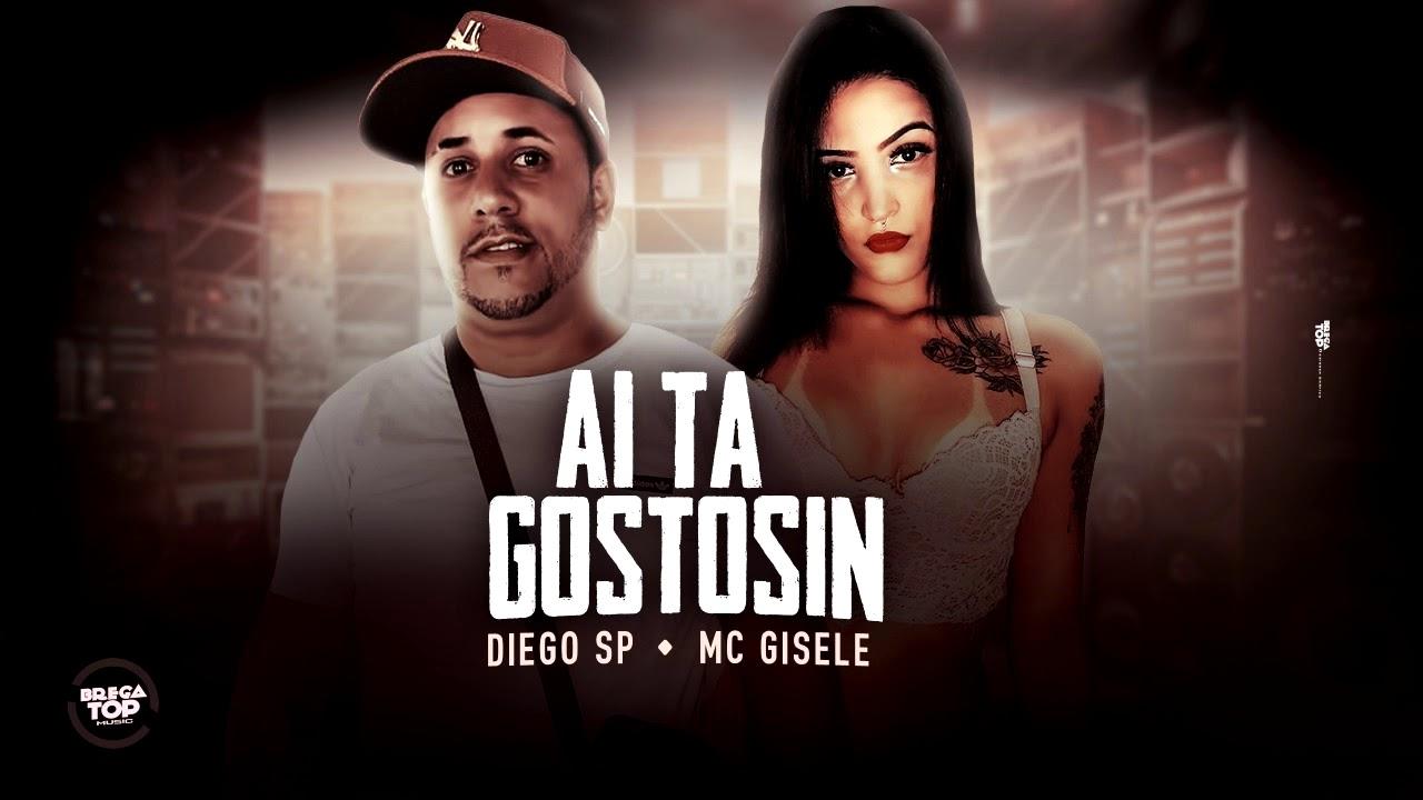 Diego Sp, Mc Gisele - ai tá gostosin remix brega funk
