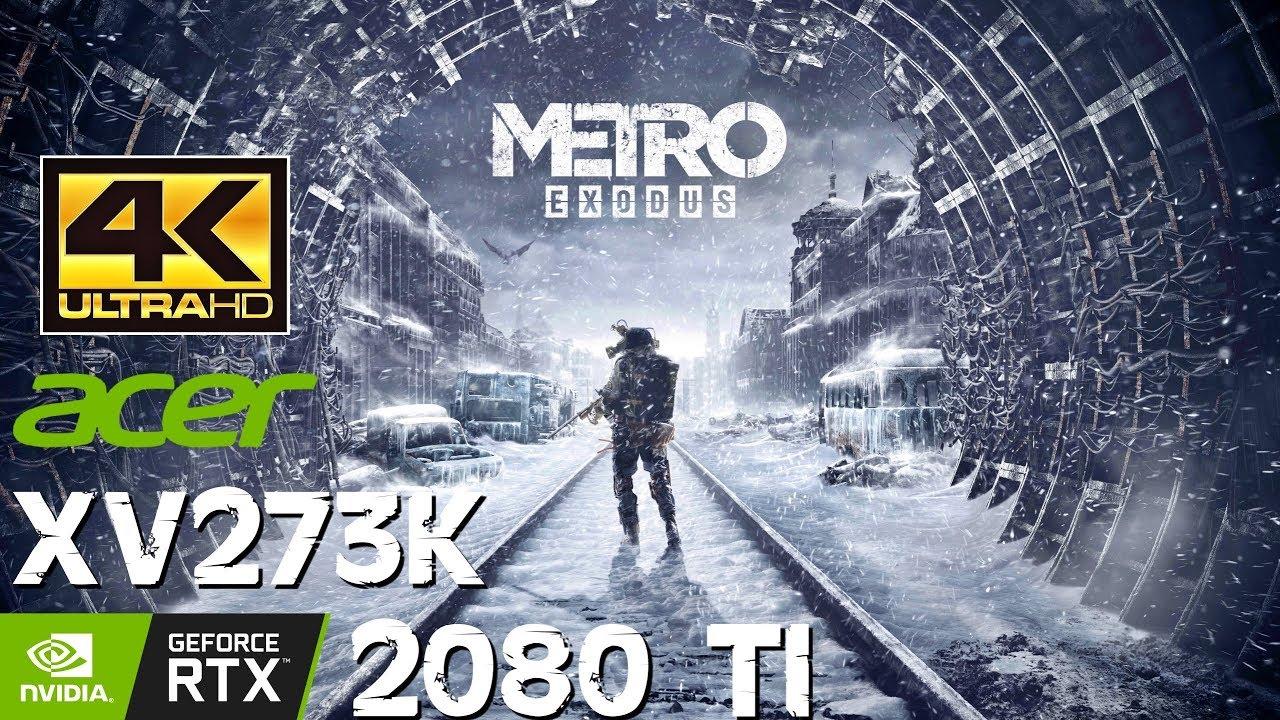Metro Exodus PC Best Settings FPS 4K RTX 2080 Ti Ryzen 2600X Acer Nitro  XV273K 144Hz