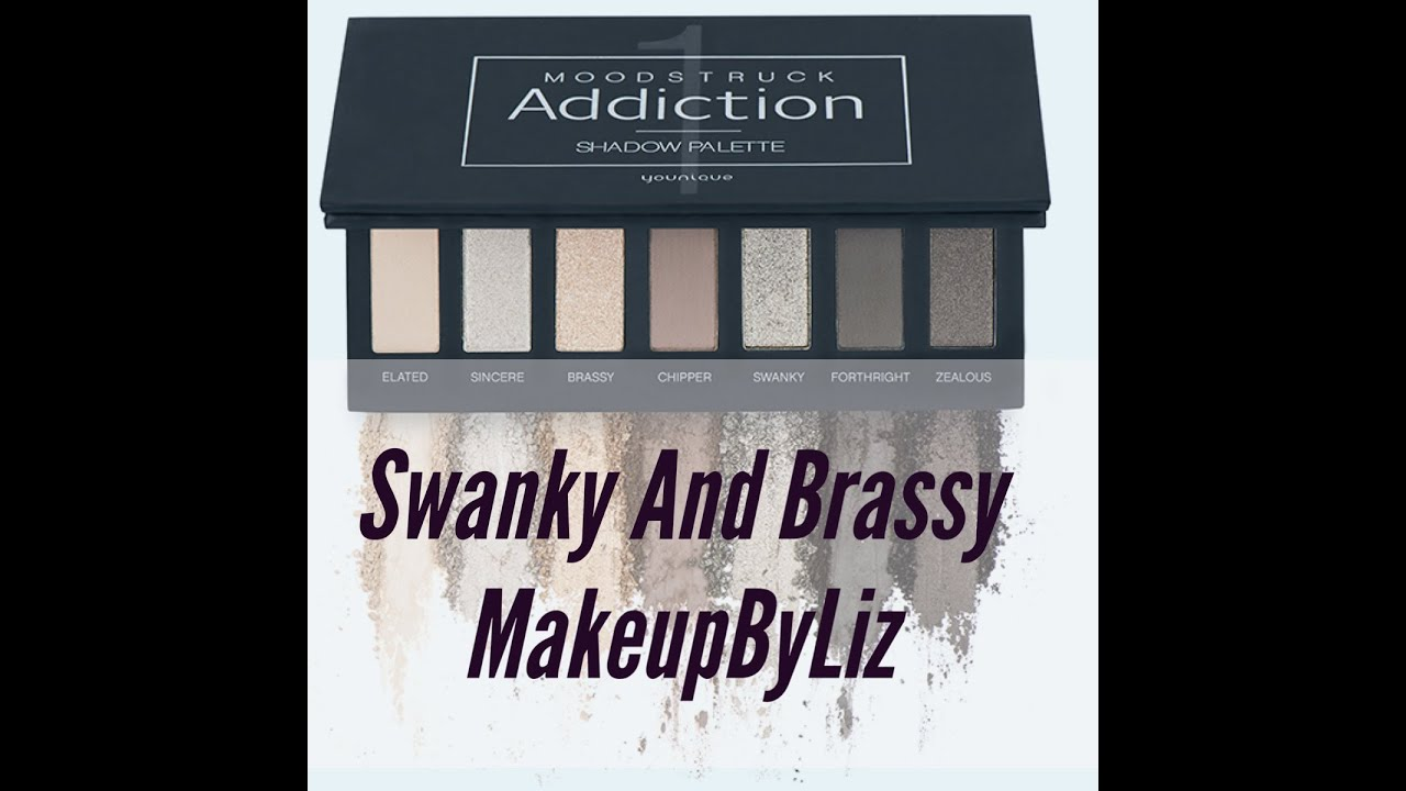 Brassy Swanky Addiction Shadow Palette 1 Younique Eye Shadow Youtube