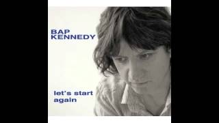 Bap Kennedy - King Of Mexico