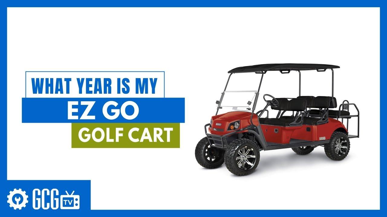 What Year is My EZGO Golf CartGolf Cart Garage