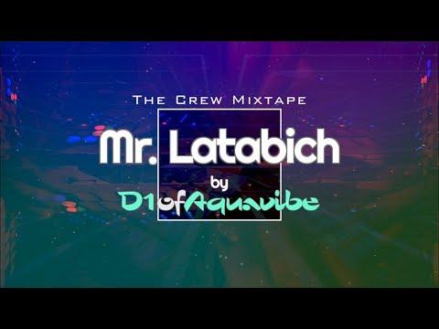 Mr. Latabich (Crew Mixtape) - D1ofAquavibe