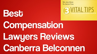 Best Compensation Lawyers Reviews Canberra Belconnen | Workers Compensation Lawyers Canberra