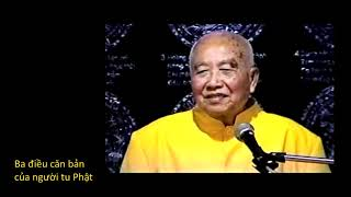 Ba điều căn bản của người tu Phật HT Thích Thanh Từ Trường hạ chùa Phổ Đà 29 8 1998