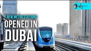 7 New Metro Stations Opened In Dubai | Curly Tales