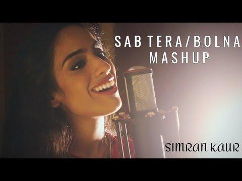 Sab Tera - Baaghi / Bolna Mashup | Arijit Singh |...