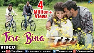 Tere Bina (Full Video Song) | Tezz (2012)