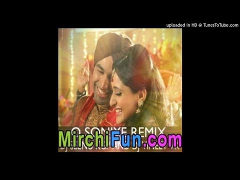 O Soniye Remix DJ Seenu KGP nd DJ Vineet VK-(MirchiFun.Mobi)