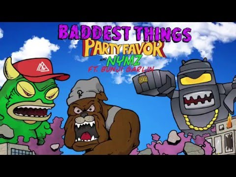 Party Favor & Nymz - Baddest Things (feat. Bunji Garlin) [Official Full Stream]