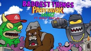 Party Favor &amp Nymz - Baddest Things (feat. Bunji Garlin) [Official Full Stream]