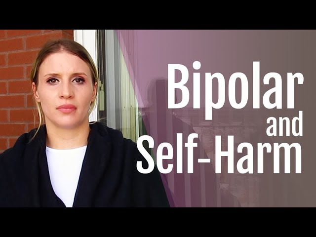 Bipolar Disorder and Self Harm