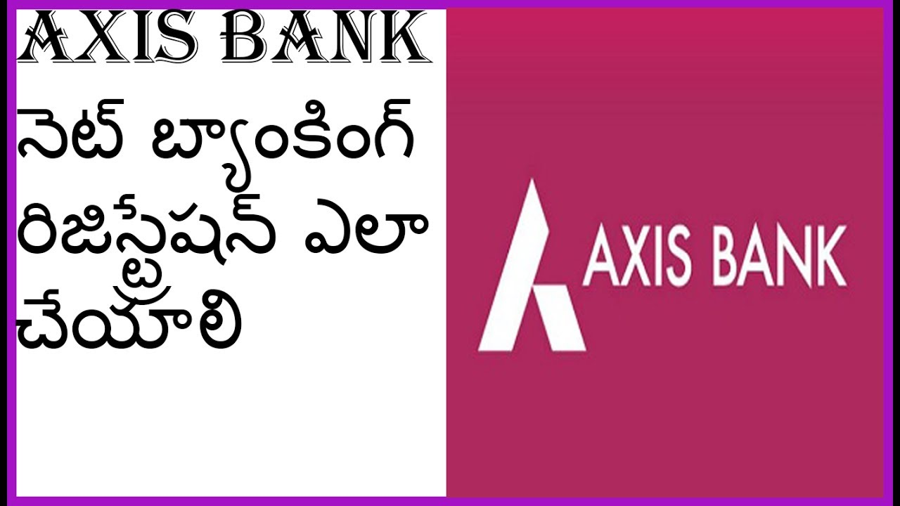 axis bank online registration for net banking