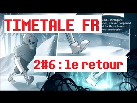 [UNDERTALE COMIC] TIMETALE 2#6 FR : le retour