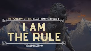 I AM THE RULE