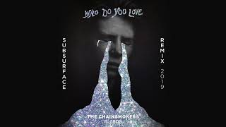 The Chainsmokers &amp 5 Seconds Of Summer - Who Do You Love (Subsurface Remix)