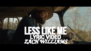 Zach Williams - Less Like Me  LYRIC video