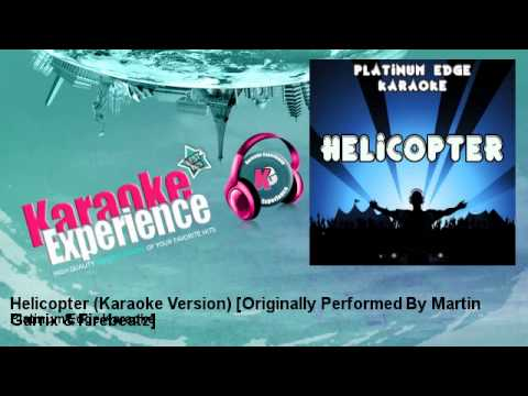 Platinum Edge Karaoke - Helicopter (Karaoke Version) [Originally Performed By Martin Garrix & Firebe