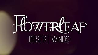 FlowerLeaf - Desert Winds (official lyric video)