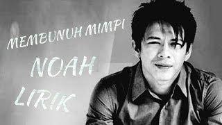Noah Membunuh Mimpi Lagu Mp3 Dan Mp4 Video