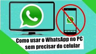 Como usar o WhatsApp no PC sem precisar do celular